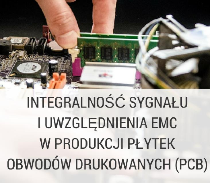 Uwzględnienia EMC w produkcji płytek obwodów drukowanych.