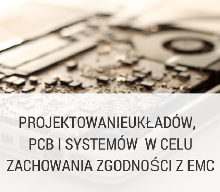 Projektowanie układów w celu zachowania zgodności EMC.