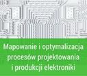 Mapowanie i optymalizacja procesów projektowania i produkcji elektroniki
