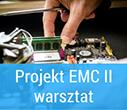 Projekt EMC - Warsztaty