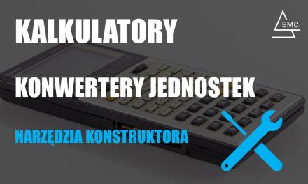 Przydatne kalkulatory i konwertery jednostek i narzędzia konstruktora