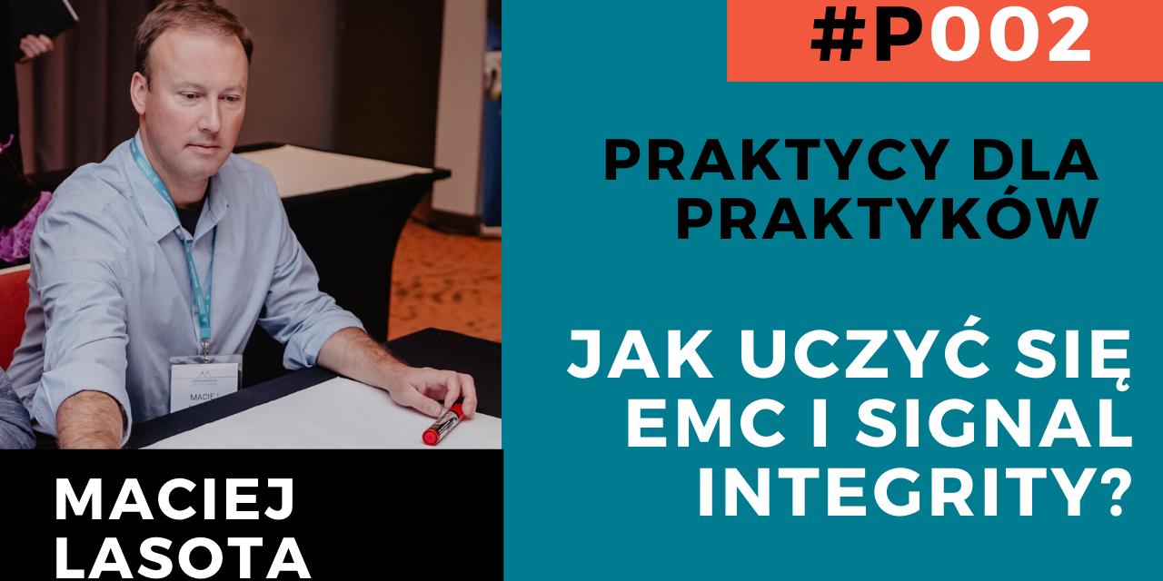 Rozmowa z Maciejem Lasotą – jak uczyć się EMC i SI